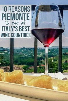 "Piedmont, Italy is an extraordinary wine country. Here are ten reasons why it should be on your ""must-visit"" travel list."