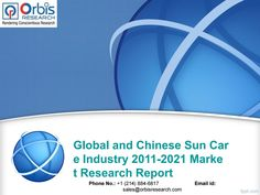 Sun Care Market Global and Chinese Industry Analysis 2016 - 2021 @ http://orbisresearch.com/reports/index/global-and-chinese-sun-care-industry-2011-2021-market-research-report .