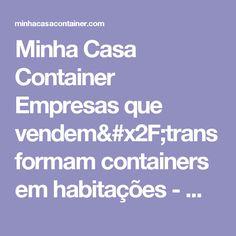 Minha Casa Container  Empresas que vendem/transformam containers em habitações - Minha Casa Container