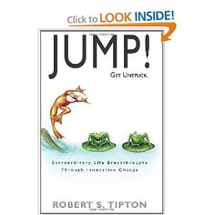 """Jump! Get Unstuck"" by Robert S. Tipton"