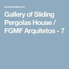 Gallery of Sliding Pergolas House / FGMF Arquitetos - 7