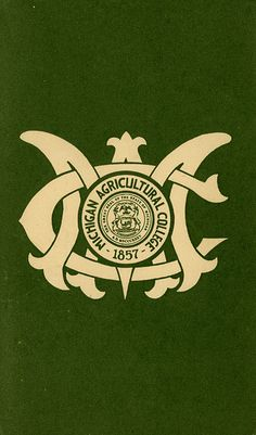 Emblem of Michigan Agricultural College, the official name of Michigan State from 1909-25, Photo by Michigan State University Archives, via Flickr