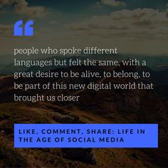 #books #readers #quote #author Like, Comment, Share: Life In the age of Social Media http://www.lulu.com/shop/paulo-ramos/like-comment-share-life-in-the-age-of-social-media/ebook/product-22464008.html