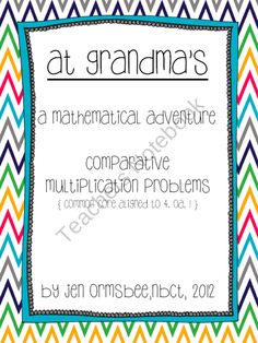 At Grandmas: a multiplicative comparison adventure common core aligned from TeachingLife on TeachersNotebook.com (32 pages)  - A collection of 12 multiplicative comparison word problems aligned to the common core standard 4. OA.1. It can be used as an enrichment activity for 3rd grade, on level activity for 4th grade, or additional support  for 5th grade.