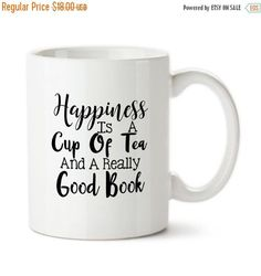 Coffee Mug, Happiness Is A Cup Of Tea And A Really Good Book, Custom Mug, Tea Mug, Permanent Ink, Books, Reading, Happiness