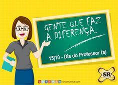 Dia 15 de Outubro é o Dia do Professor. Vamos comemorar  a profissão mais importante do mundo. Pois ninguém nasce sabendo!