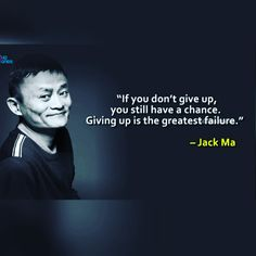 """"""" If you don't give up you still have a chance. Giving up is the greatest failure."""" - Jack Ma x via QuotesPorn on June 30 2018 at Motivational Videos For Success, Success Quotes, Motivational Quotes, Inspirational Quotes, Wise Quotes, Quotable Quotes, Words Quotes, Business Motivation, Business Quotes"""