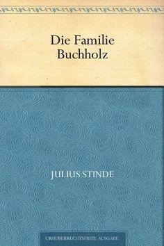 Die Familie Buchholz von Julius Stinde https://www.amazon.de/dp/B004WH2JWO/ref=cm_sw_r_pi_dp_BOgnxbKZQF2DT