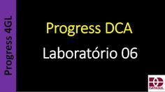 Totvs - Datasul - Treinamento Online (Gratuito): Progress DCA - Laboratório 06