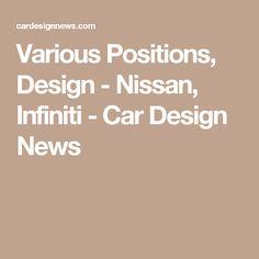 Various Positions, Design - Nissan, Infiniti - Car Design News