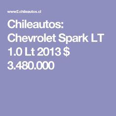 Chileautos: Chevrolet Spark LT 1.0 Lt 2013 $ 3.480.000