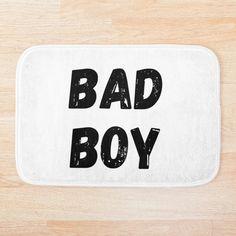 'Being Bad' Bath Mat by DeonsDesigns Bath Mat Design, Foam Cushions, Bad Boys, Washing Machine, Printed, Awesome, Art, Products, Art Background