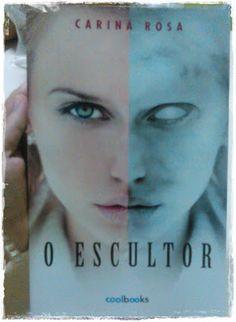 Sinfonia dos Livros: Agora na Minha Estante | O Escultor | Carina Rosa ...