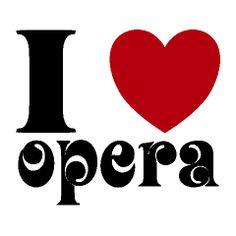 I love opera!