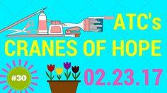 ATC's    Cranes Of Hope    02.23.17