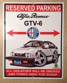 alfa romeo GTV-6 owners parking only garage plaque ndcmotorsports