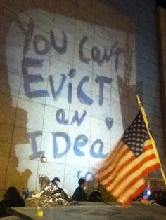 You can't evict an idea... Occupy your <3