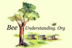 Bee Understanding, a network for those involved with promoting the education and plight of the honeybee.