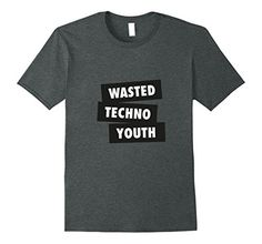 c551ba21c Wasted Techno Youth - Apparel Rave Techno EDM Music Shirt Music Fan Shirt  for all Lovers