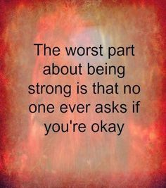 The Worst Part About Being Strong Pictures, Photos, and Images for Facebook, Tumblr, Pinterest, and Twitter