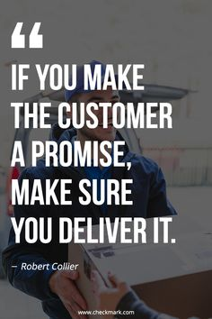 If You Make the customer a promise, Make Sure You Deliver It – Robert Collier inspirational quotes Business Growth Quotes, Small Business Quotes, Business Motivational Quotes, Business Advice, Inspirational Quotes, Online Business, Sales Motivation, Quotes Motivation, Bill Gates