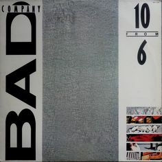 Bad Company – 10 From 6  Álbum de compilação lançado pela banda britânica Bad Company em dezembro de 1985 pela Atlantic Records. Todas as músicas do álbum foram anteriormente lançadas pelo selo Swan Song Records, selo dos integrantes do Led Zeppelin formado em 1974. O título refere-se a 10 canções do álbum retiradas dos seis álbuns que o Bad Company já havia gravado nesse tempo, embora não há canções do disco Burnin 'Sky no álbum.