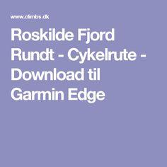 Roskilde Fjord Rundt - Cykelrute - Download til Garmin Edge