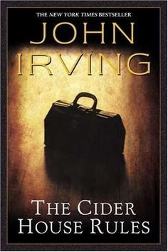 The Cider House Rules by John Irving by lana