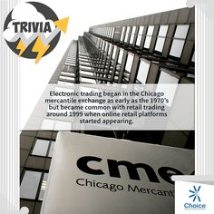 #ChoiceBroking #Trivia - Electronic trading began in the Chicago mercantile exchange as early as the 1970's but became common with retail trading around 1999 when online retail platforms started appearing