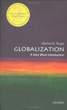 Globalization: A Very Short Introduction by Manfred Steger 0199552266 9780199552269 Reading Online, Books Online, Sociology Books, Philosophy Of Science, Literary Theory, Game Theory, Latest Books, Any Book, Used Books