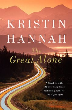 d        2/18     The Great Alone by Kristin Hannah....*