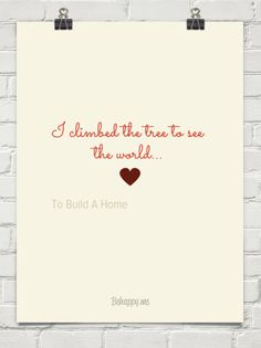 I climbed the tree to see the world... by To Build A Home #729188