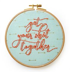Honest and funny, this hoop just tells it like it is.  Delicate modern calligraphy is outlined in thin orange embroidery thread on light blue cotton