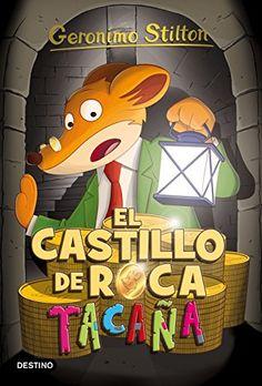 El castillo de Roca Tacaña / Geronimo Stilton. Destino, 2016