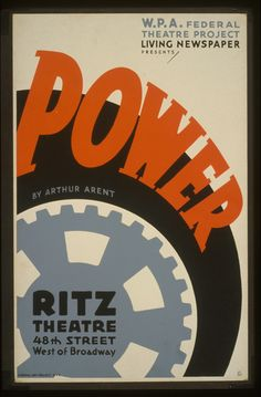 """W.P.A. Federal Theatre Project Living Newspaper presents """"Power"""" by Arthur Arent / fsn(?).   Library of Congress"""
