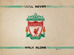 never walk alone liverpool fc wallpaper