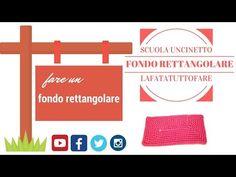 Scuola uncinetto: fare il fondo rettangolare( per borse, cestini ecc.) - YouTube