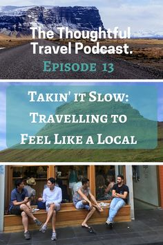 The Thoughtful Travel Podcast: Episode 13 – Taking it Slow: Travelling to Feel Like a Local