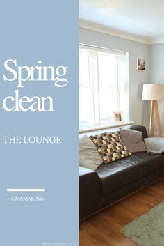 Spring Cleaning Tips - how to spring clean and freshen the lounge for summer. Genuine cleaning and organisational tips that can really work for everybody. Homemaking tips.