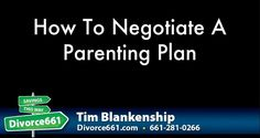 How To Negotiate A Parenting Plan | Santa Clarita Divorce  This is something we rarely discuss when it comes to divorce but I would like to share this with you today in hopes of being able to enlighten and help you out.