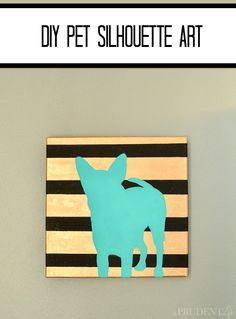 DIY Art - Make a custom pet silhouette for your wall! These would make awesome gifts!