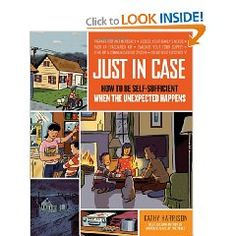 Just in Case: How to be Self-Sufficient when the Unexpected Happens  By Kathy Harrison  Amazon  DIY  Emergency Preparedness   Disaster Preparedness  Disaster Survival  Emergency Survival