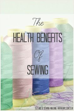 sewing is good for you