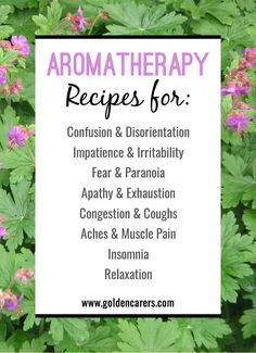 Here are some aromatherapy blend ideas to soothe different conditions. A wonderful activity for the elderly in nursing homes.