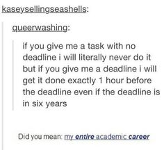 yes lol my entire academic career