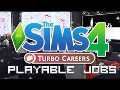 The Sims 4 | Mod Overview | Turbo Career - Playable Jobs! - YouTube
