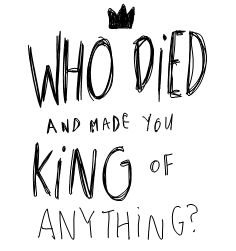 """King of Anything - Sara Bareilles  """"Lemme hold your crown, babe."""" Love this song <<< I totally nail it at karaoke. xP :]"""