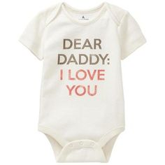 Gap Favorite Mommy & Daddy Love Bodysuit - dad ($5.99) ❤ liked on Polyvore featuring baby, baby girl clothes, kids, baby clothes i baby girl