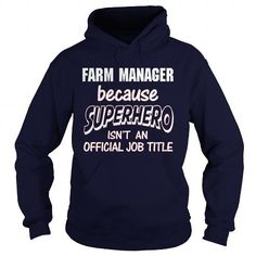 FARM MANAGER Because SUPERHERO Isn't An Official Job Title T Shirts, Hoodies. Get it now ==► https://www.sunfrog.com/LifeStyle/FARM-MANAGER--SUPER-HERO-Navy-Blue-Hoodie.html?57074 $35.99