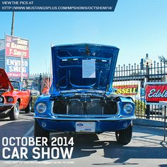 Check out our October 2014 car show pics. More to come. http://www.mustangsplus.com/mpshows/octshow14/